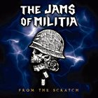 THE JAMS OF MILITIA From The Scratch album cover