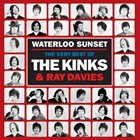 THE KINKS Waterloo Sunset: The Very Best Of The Kinks And Ray Davies album cover