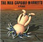 THE MAD CAPSULE MARKETS 4 Plugs album cover