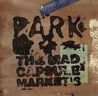 THE MAD CAPSULE MARKETS Park album cover