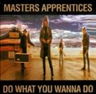 THE MASTERS APPRENTICES Do What You Wanna Do album cover