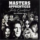 THE MASTERS APPRENTICES Fully Qualified - The Choicest Cuts album cover