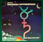 THE MASTERS APPRENTICES Now That It's Over album cover