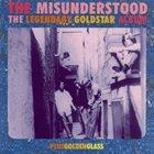 THE MISUNDERSTOOD The Legendary Goldstar Album / Golden Glass album cover