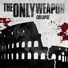 THE ONLY WEAPON Collapse album cover