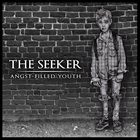 THE SEEKER Angst-Filled Youth album cover