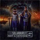 THE SOLARBURST Not A Hero album cover