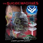 THE SUICIDE MACHINES A Match and Some Gasoline album cover
