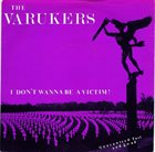 THE VARUKERS I Don't Wanna Be A Victim! album cover