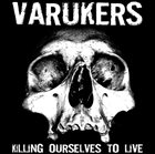 THE VARUKERS Killing Ourselves To Live / Music For Losers album cover