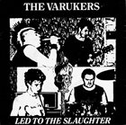 THE VARUKERS Led To The Slaughter album cover