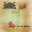 THE VOMITING DINOSAURS Eat the Homeless album cover