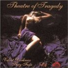 THEATRE OF TRAGEDY Velvet Darkness They Fear Album Cover