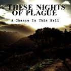 THESE NIGHTS OF PLAGUE A Chance In This Hell album cover