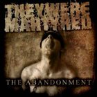 THEY WERE MARTYRED The Abandonment album cover