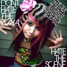 THIS NIGHT I POSSESS Dont Hate The Playa. Hate The Scene album cover