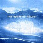 THIS ROMANTIC TRAGEDY Trust In Fear album cover