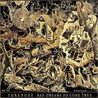 THRENODY — Bad Dreams Do Come True album cover