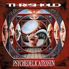 THRESHOLD Psychedelicatessen album cover