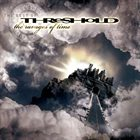 THRESHOLD The Best Of Threshold: The Ravages Of Time album cover