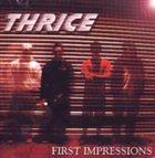 THRICE First Impressions album cover