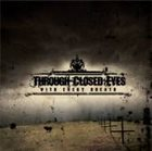 THROUGH CLOSED EYES With Every Breath ... album cover