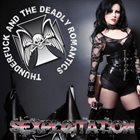 THUNDERFUCK AND THE DEADLY ROMANTICS Sexploitation album cover