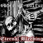 TIDES OF SULFUR Eternal Bleeding album cover