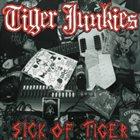 TIGER JUNKIES Sick of Tiger album cover