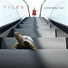 TILES Pretending 2 Run album cover