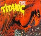 TITANIC Eagle Rock album cover