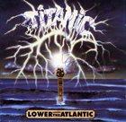 TITANIC Lower The Atlantic album cover