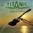 TITANIC RETURN OF DRAKKAR album cover