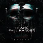 TITANS FALL HARDER Evolve album cover