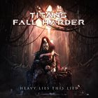 TITANS FALL HARDER Heavy Lies This Life album cover