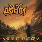 TO MY DISMAY Ancient Hysteria album cover