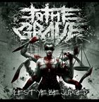 TO THE GRAVE Lest Ye Be Judged album cover