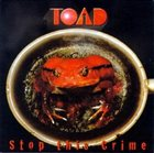 TOAD Stop This Crime album cover