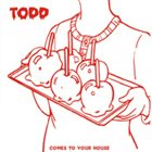 TODD Comes to Your House album cover