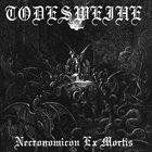 TODESWEIHE Necronomicon Ex Mortis album cover