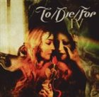 TO/DIE/FOR IV album cover