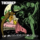 TOEHIDER Do You Believe In Monsters? album cover