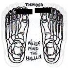 TOEHIDER Never Mind The Hallux album cover