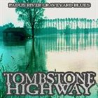 TOMBSTONE HIGHWAY Padus River Graveyard Blues album cover