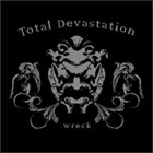 TOTAL DEVASTATION Wreck album cover