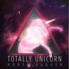 TOTALLY UNICORN Horse Hugger album cover