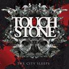 TOUCHSTONE — The City Sleeps album cover