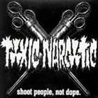 TOXIC NARCOTIC Shoot People, Not Dope album cover