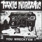 TOXIC NARCOTIC You Wreckt'em! album cover