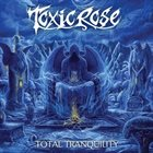 TOXICROSE Total Tranquility album cover